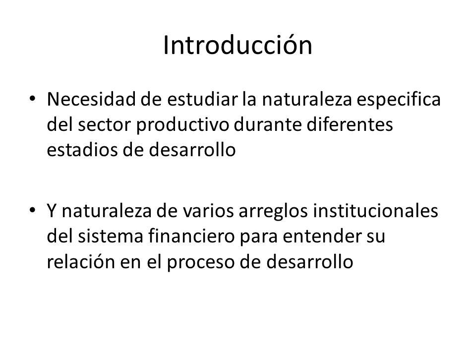 Introducción Necesidad de estudiar la naturaleza especifica del sector productivo durante diferentes estadios de desarrollo.