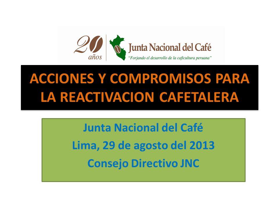 ACCIONES Y COMPROMISOS PARA LA REACTIVACION CAFETALERA