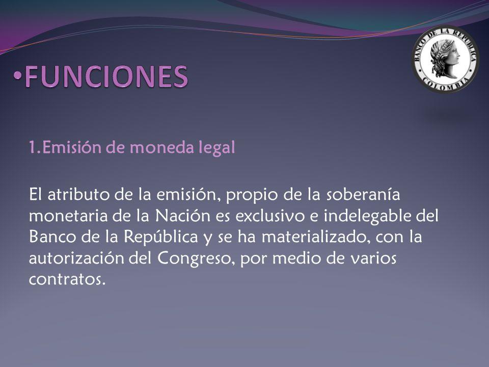 FUNCIONES 1.Emisión de moneda legal
