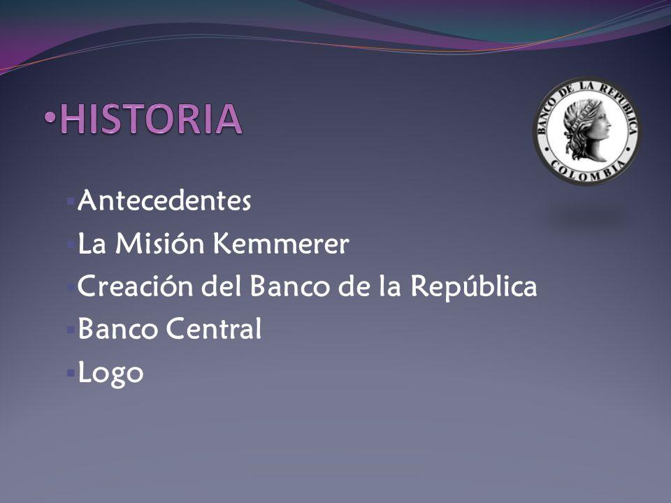HISTORIA Antecedentes La Misión Kemmerer
