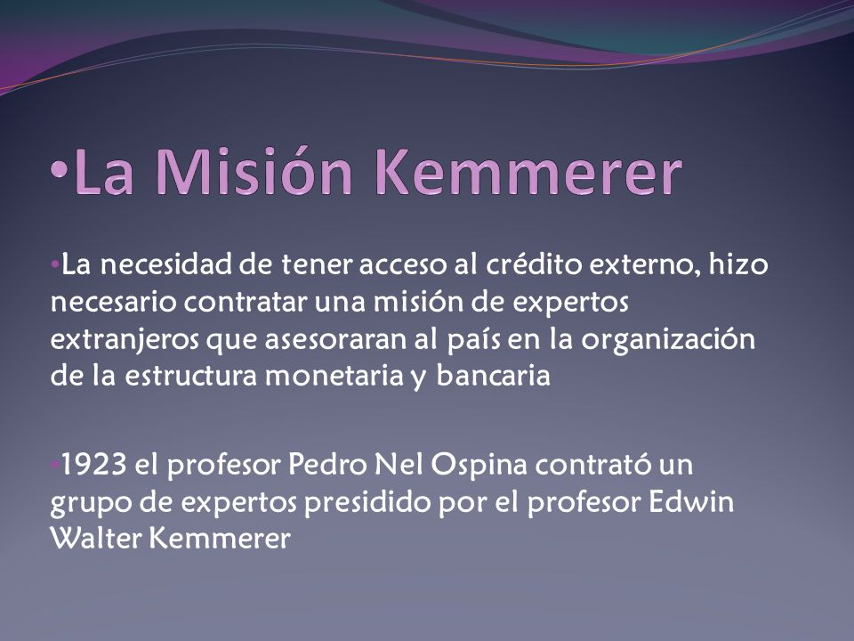 La Misión Kemmerer