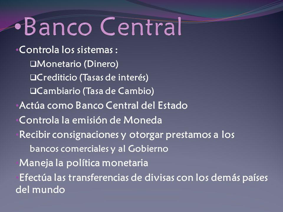 Banco Central Controla los sistemas :
