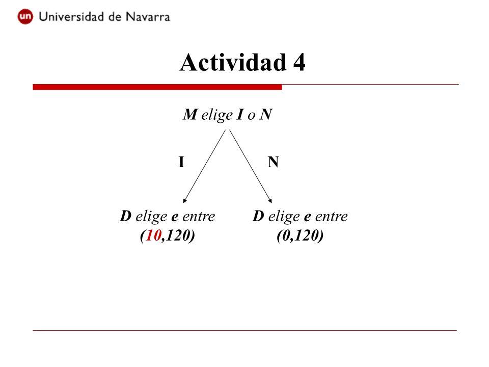 Actividad 4 M elige I o N I N D elige e entre (10,120)