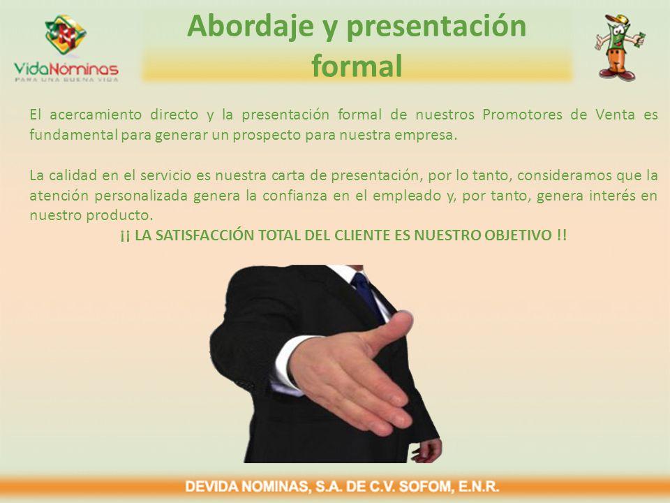 Abordaje y presentación formal