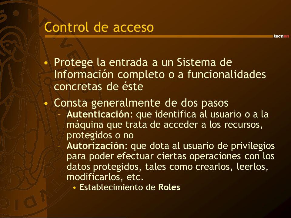 Control de acceso Protege la entrada a un Sistema de Información completo o a funcionalidades concretas de éste.