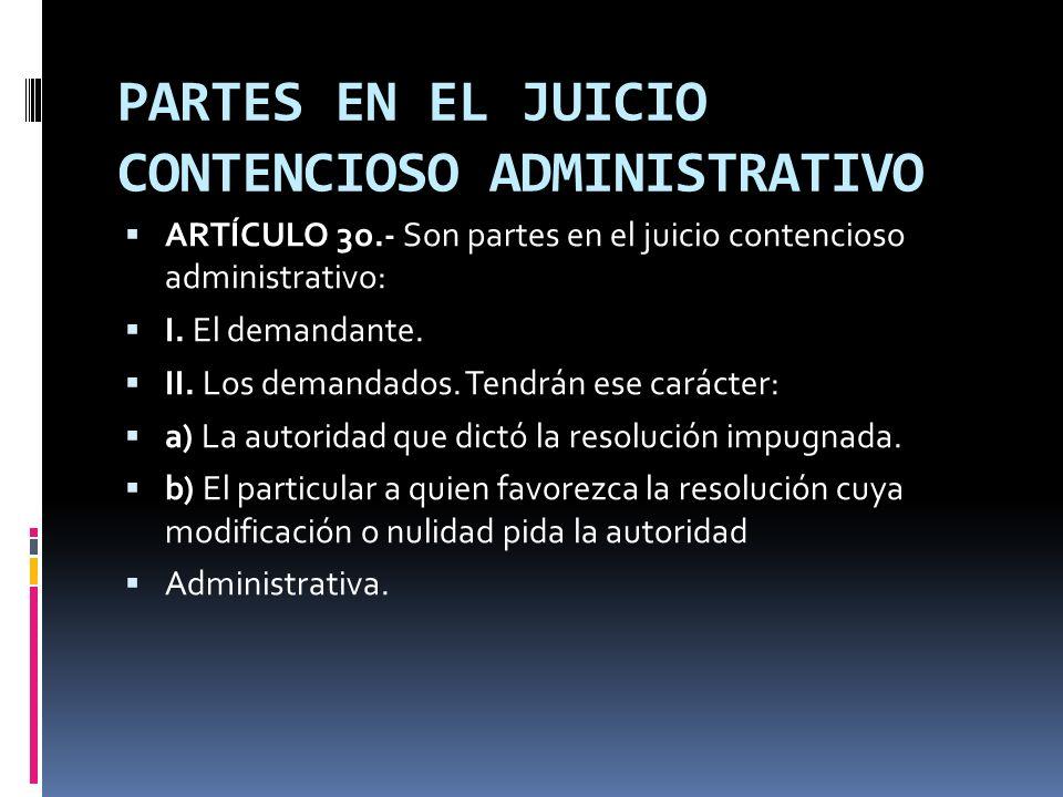 PARTES EN EL JUICIO CONTENCIOSO ADMINISTRATIVO