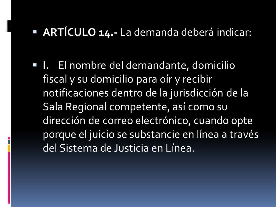 ARTÍCULO 14.- La demanda deberá indicar: