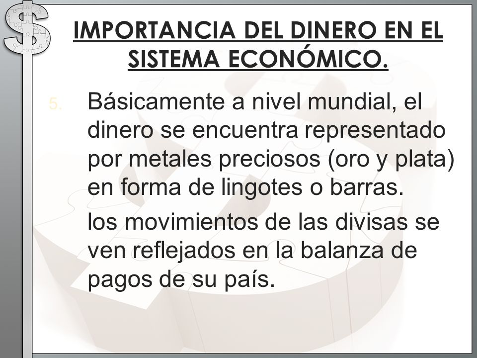 IMPORTANCIA DEL DINERO EN EL SISTEMA ECONÓMICO.