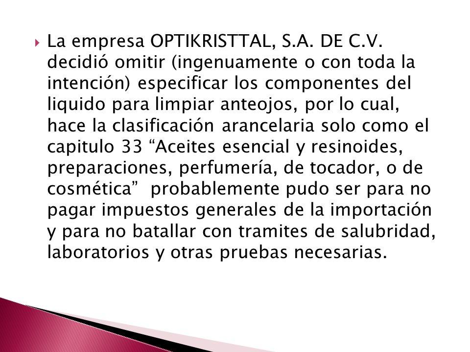 La empresa OPTIKRISTTAL, S. A. DE C. V