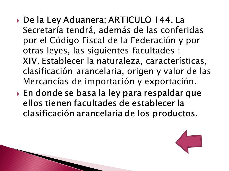 De la Ley Aduanera; ARTICULO 144