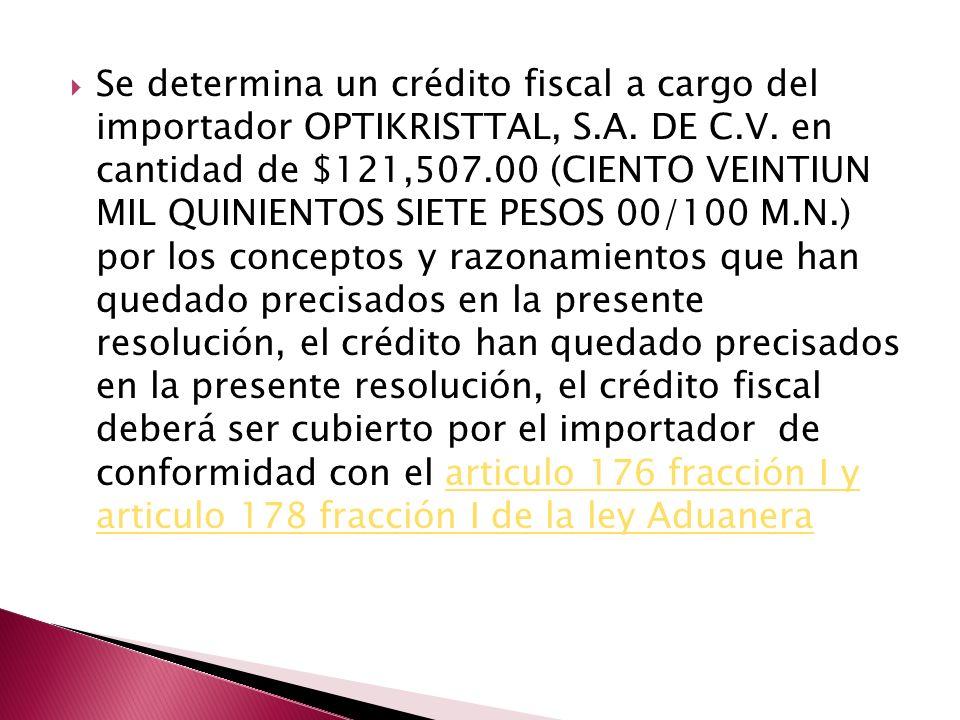 Se determina un crédito fiscal a cargo del importador OPTIKRISTTAL, S