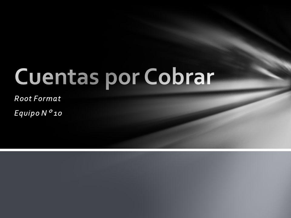 Cuentas por Cobrar Root Format Equipo N° 10
