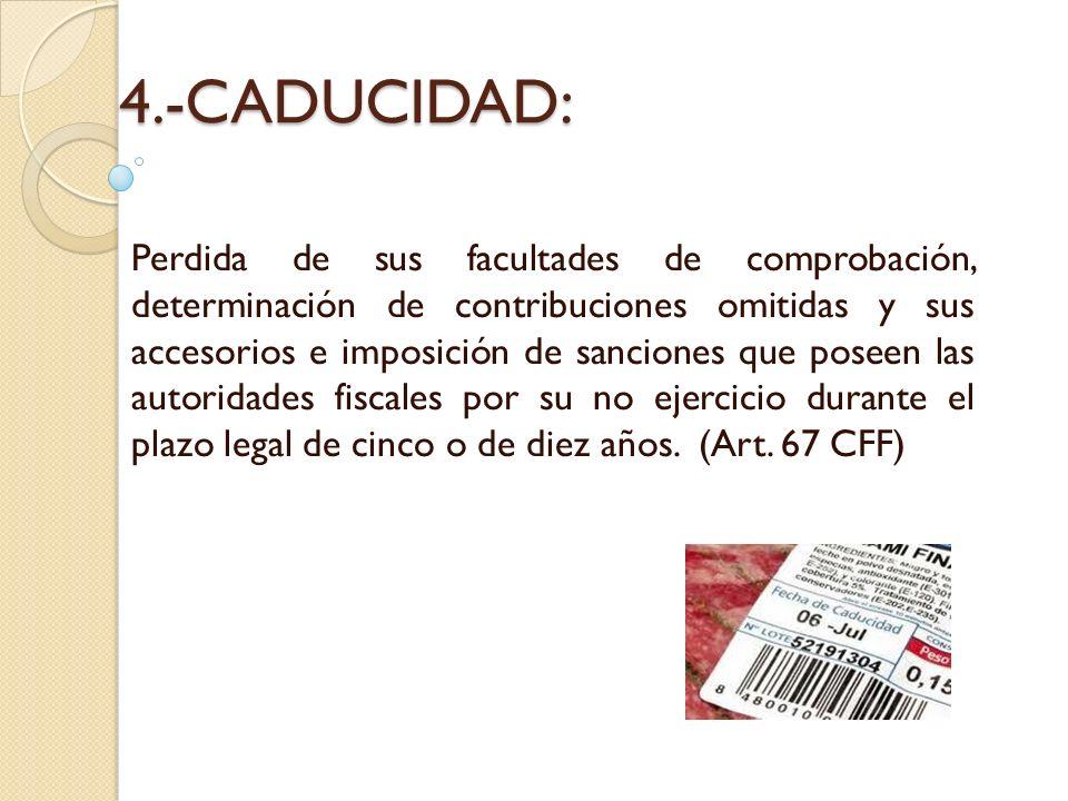 4.-CADUCIDAD: