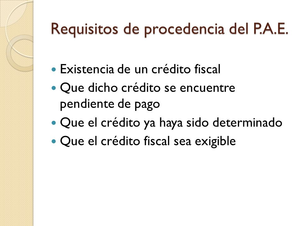 Requisitos de procedencia del P.A.E.