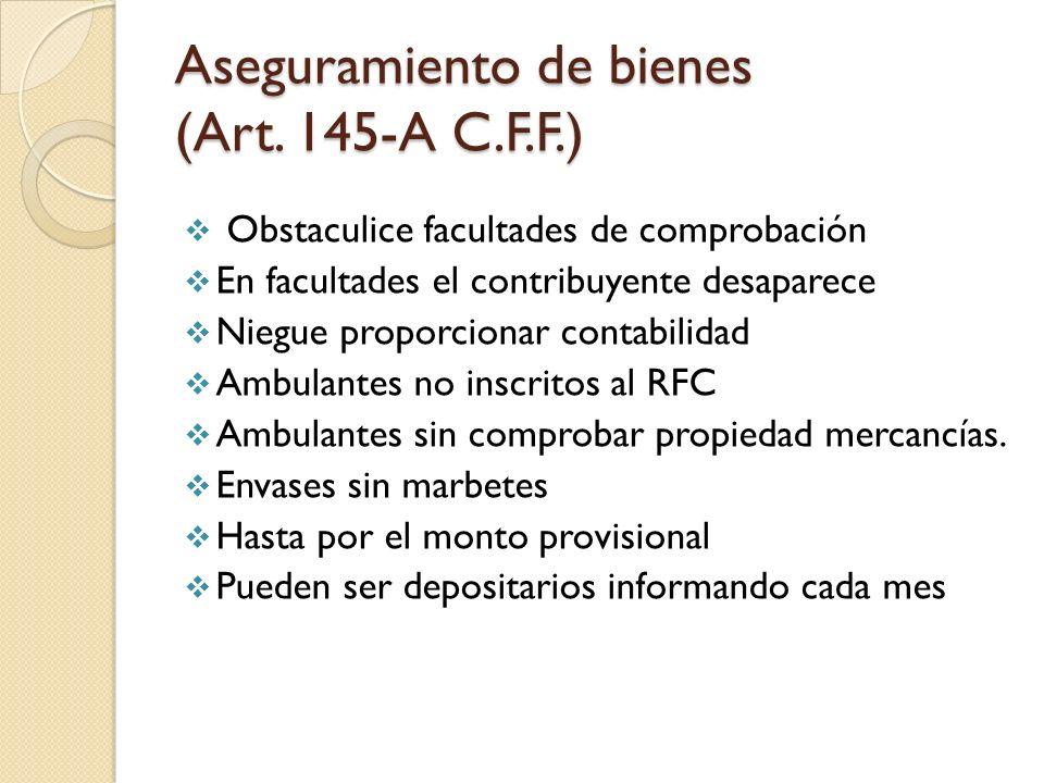 Aseguramiento de bienes (Art. 145-A C.F.F.)
