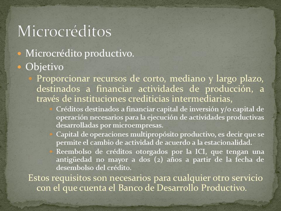 Microcréditos Microcrédito productivo. Objetivo