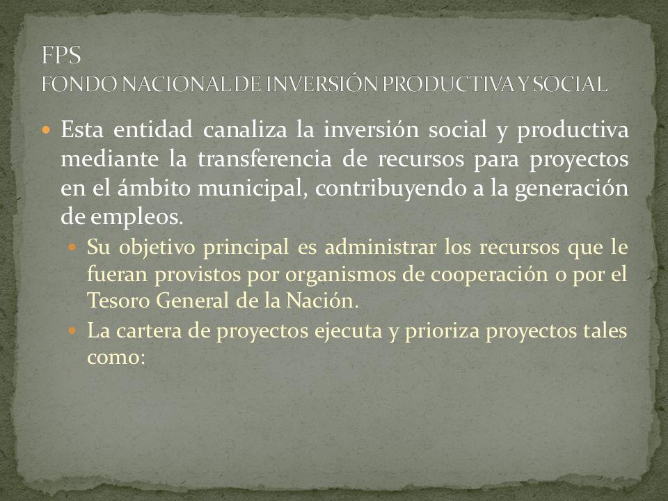 FPS FONDO NACIONAL DE INVERSIÓN PRODUCTIVA Y SOCIAL