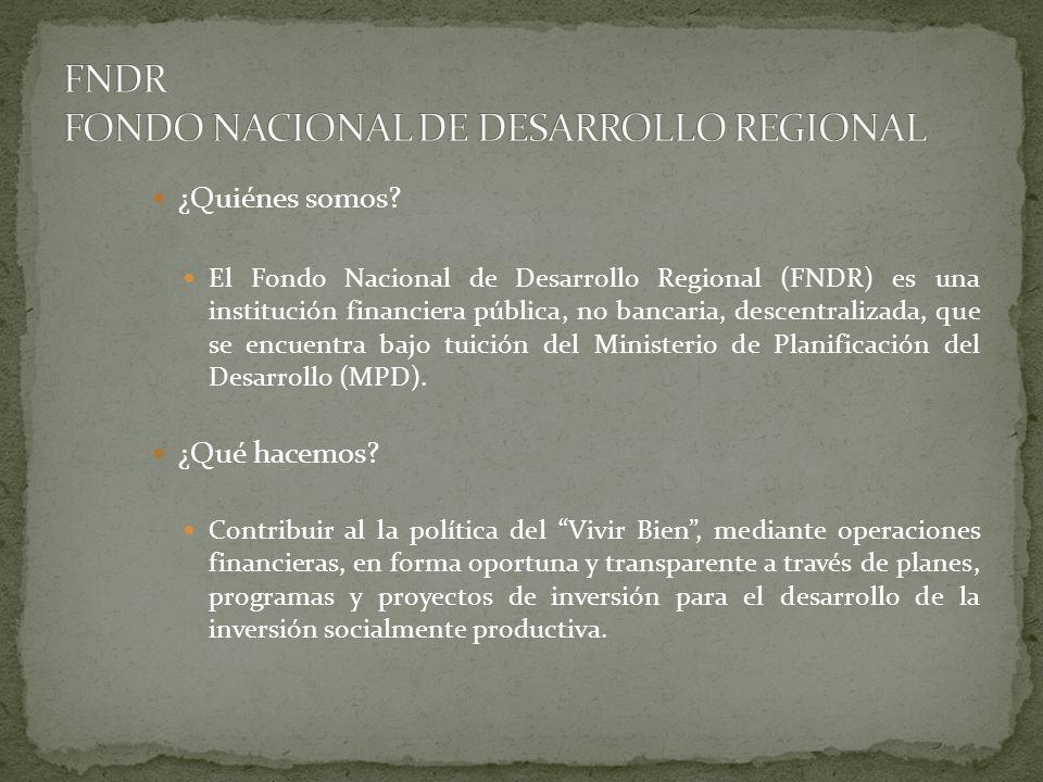 FNDR FONDO NACIONAL DE DESARROLLO REGIONAL