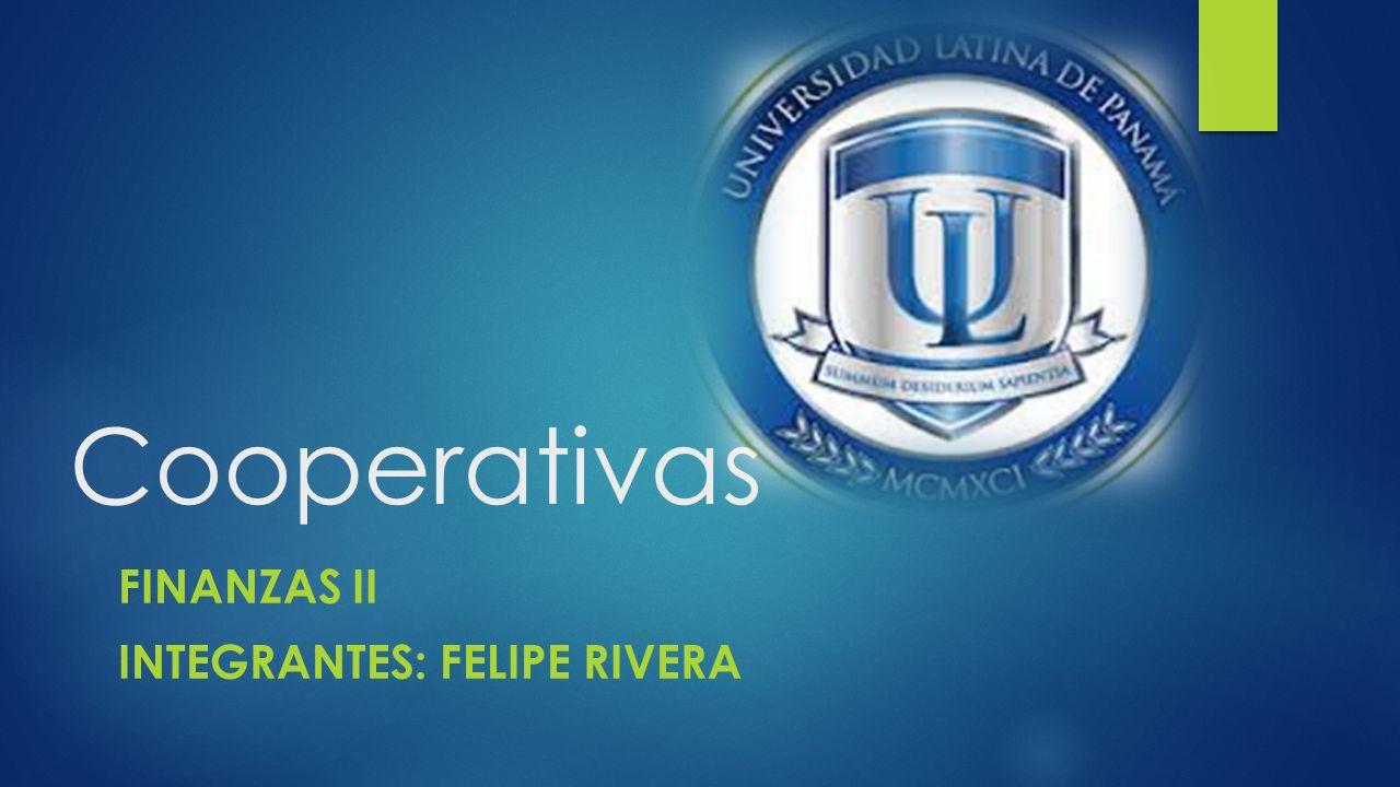 FINANZAS II Integrantes: Felipe rivera