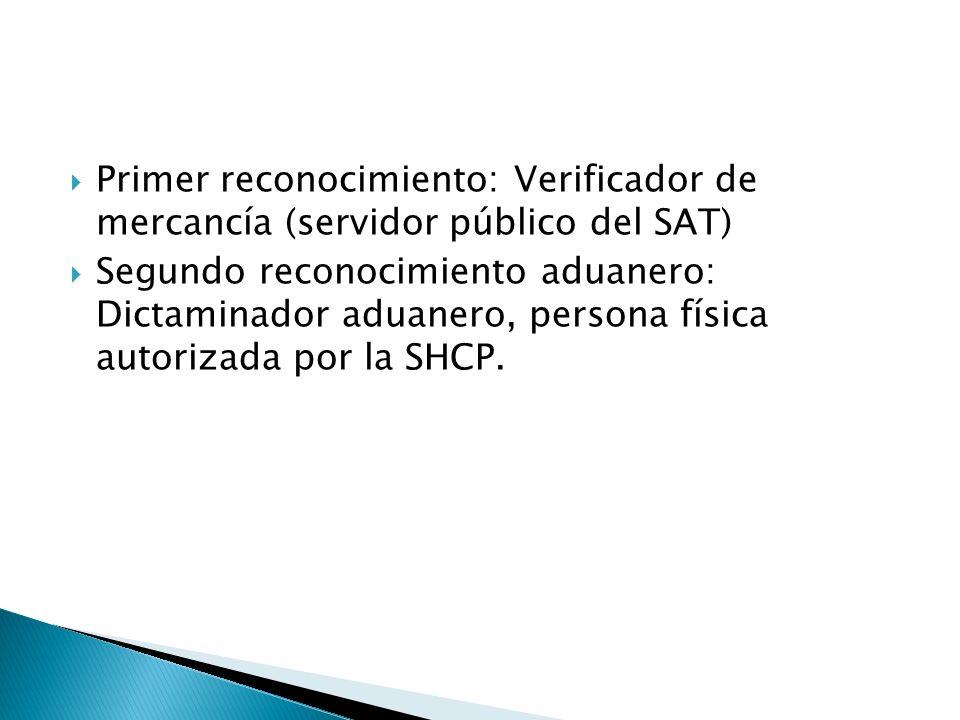 Primer reconocimiento: Verificador de mercancía (servidor público del SAT)
