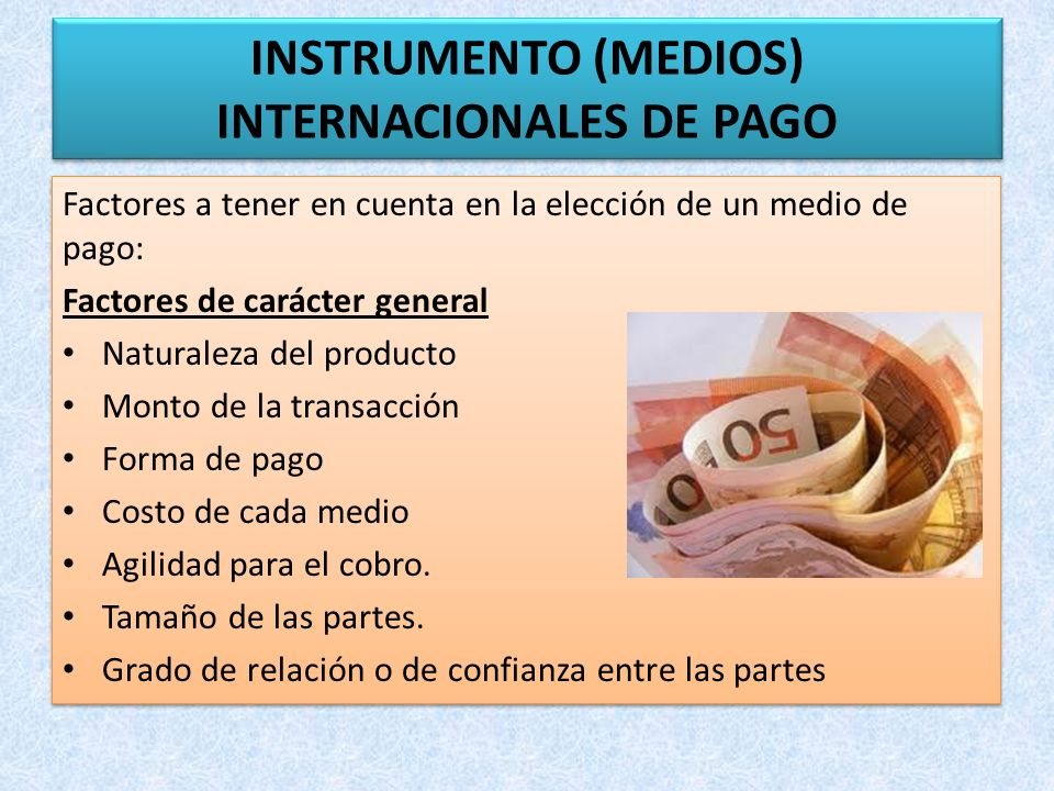 INSTRUMENTO (MEDIOS) INTERNACIONALES DE PAGO