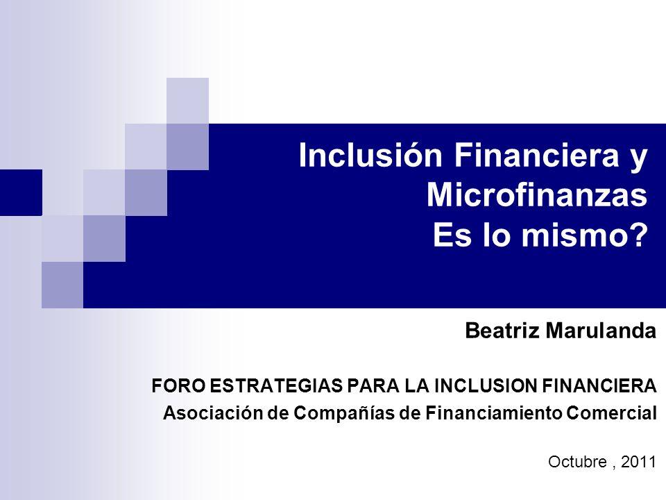 Inclusión Financiera y Microfinanzas Es lo mismo