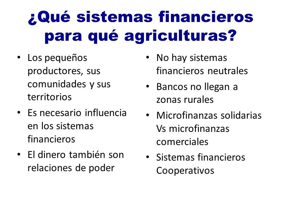 ¿Qué sistemas financieros para qué agriculturas