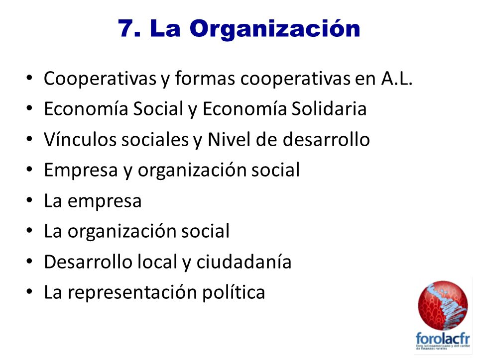 7. La Organización Cooperativas y formas cooperativas en A.L.