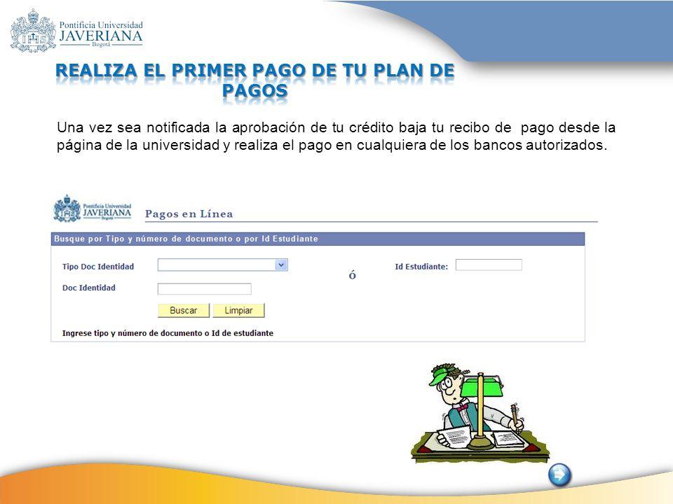 REALIZA EL PRIMER PAGO DE TU PLAN DE PAGOS