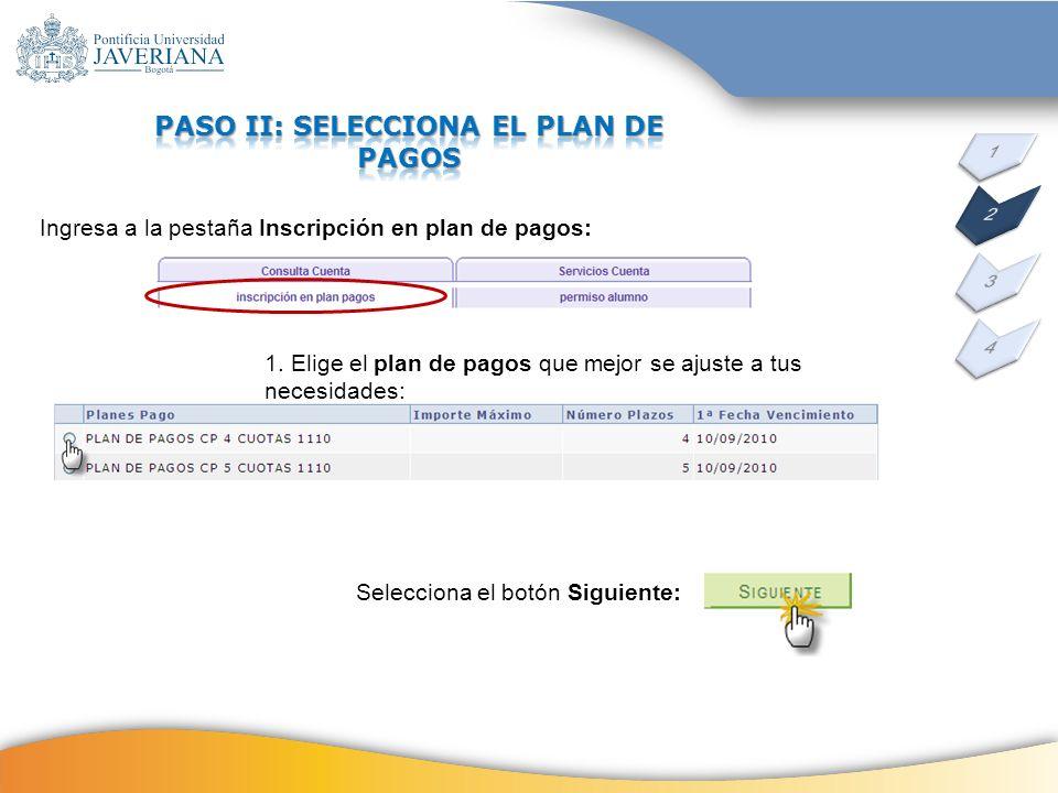 PASO II: SELECCIONA EL PLAN DE PAGOS