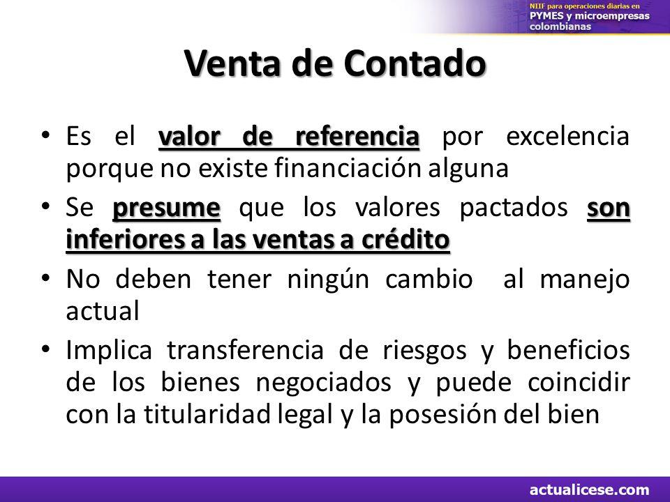 Venta de Contado Es el valor de referencia por excelencia porque no existe financiación alguna.