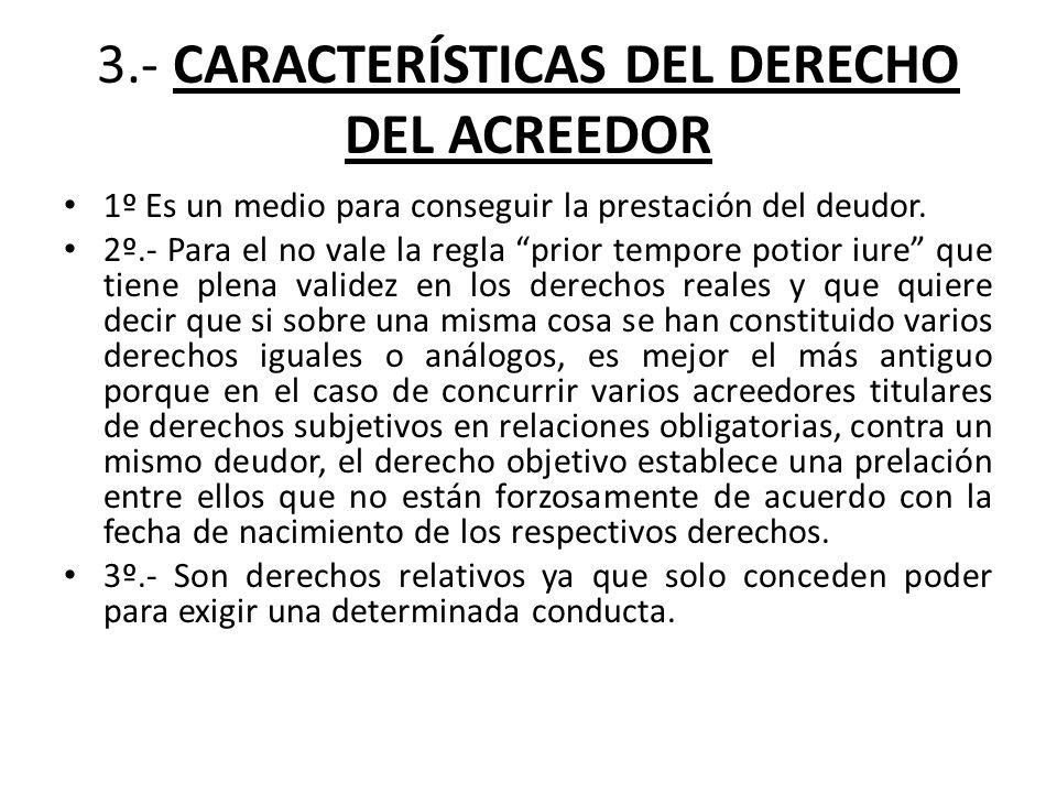 3.- CARACTERÍSTICAS DEL DERECHO DEL ACREEDOR
