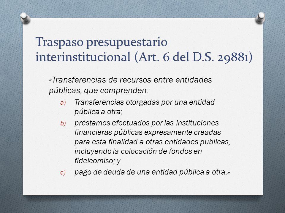 Traspaso presupuestario interinstitucional (Art. 6 del D.S. 29881)