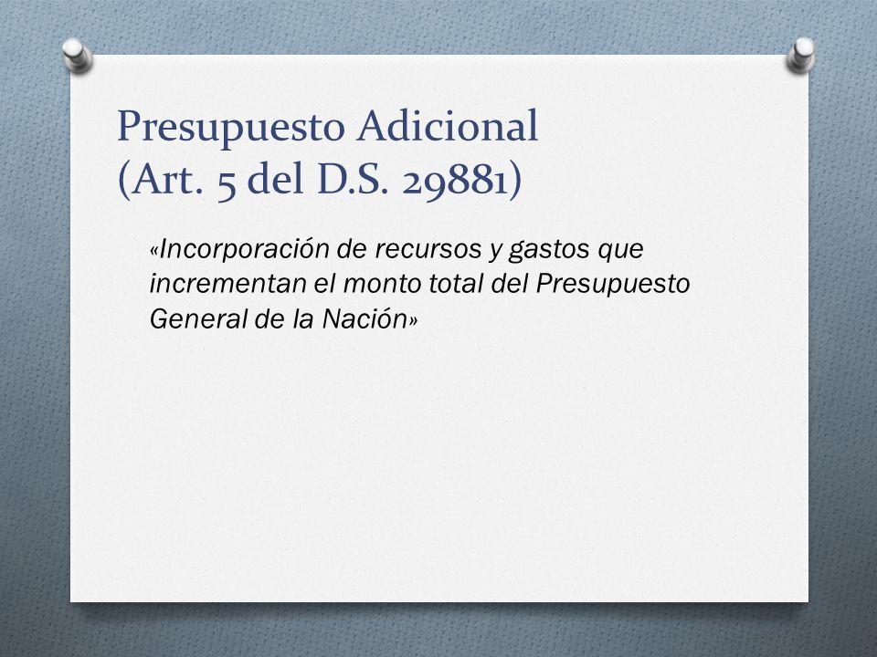 Presupuesto Adicional (Art. 5 del D.S. 29881)