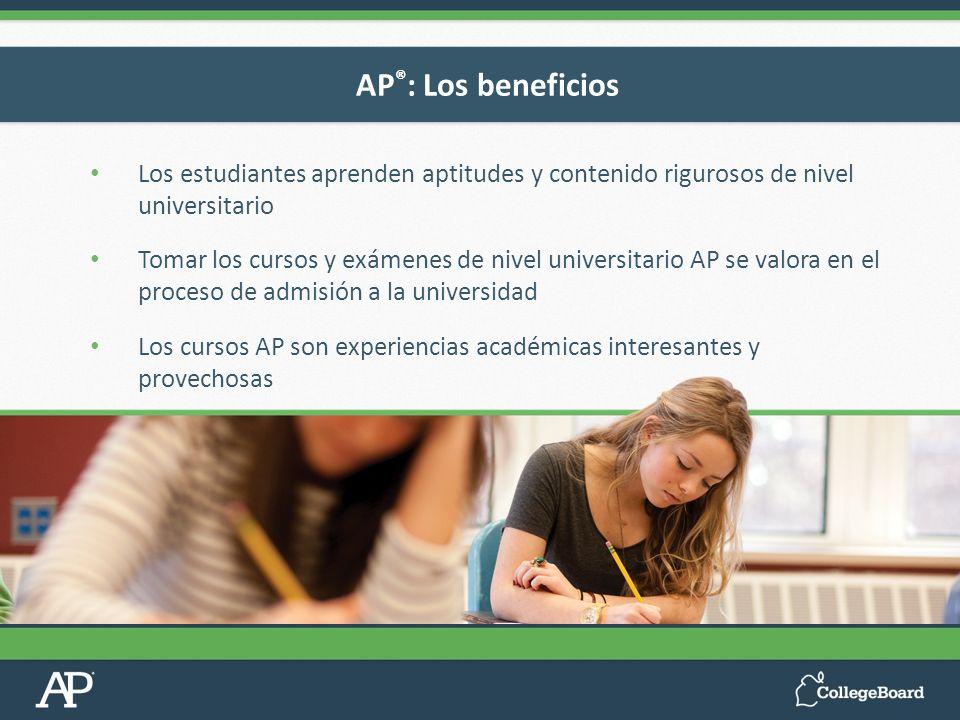 AP®: Los beneficiosLos estudiantes aprenden aptitudes y contenido rigurosos de nivel universitario.
