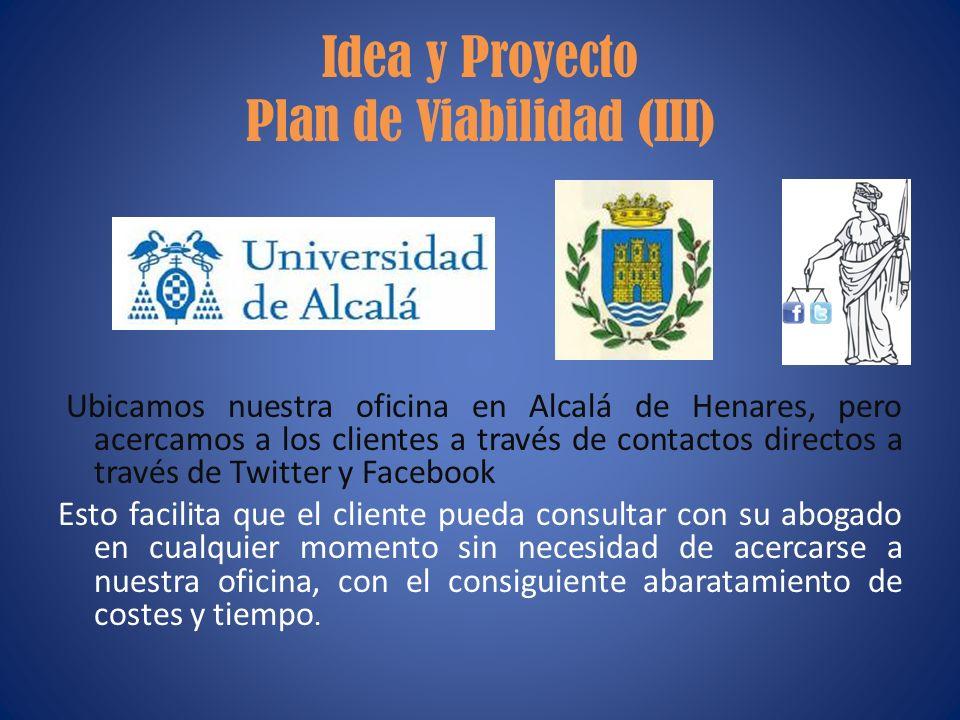 Idea y Proyecto Plan de Viabilidad (III)