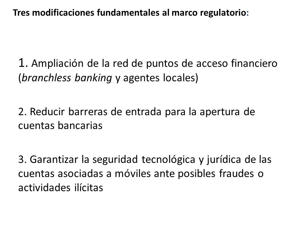 Tres modificaciones fundamentales al marco regulatorio: