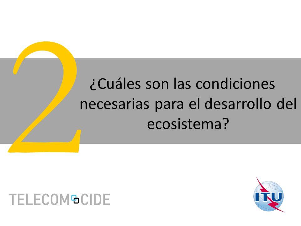 2 ¿Cuáles son las condiciones necesarias para el desarrollo del ecosistema