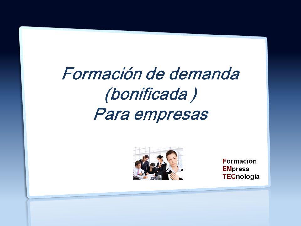 Formación de demanda (bonificada ) Para empresas