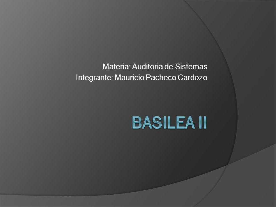 Materia: Auditoria de Sistemas Integrante: Mauricio Pacheco Cardozo