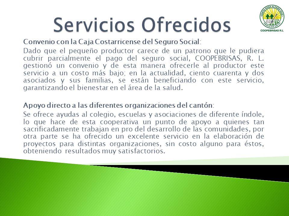 Servicios Ofrecidos Convenio con la Caja Costarricense del Seguro Social: