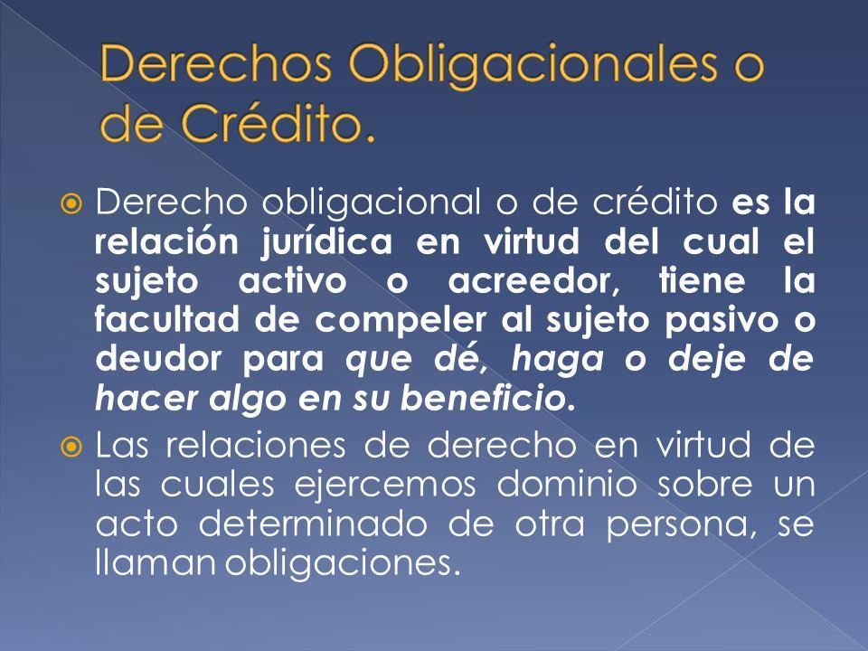 Derechos Obligacionales o de Crédito.
