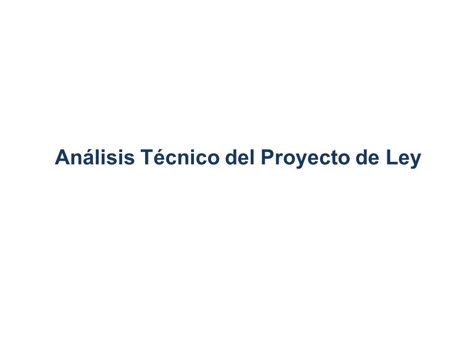 Análisis Técnico del Proyecto de Ley