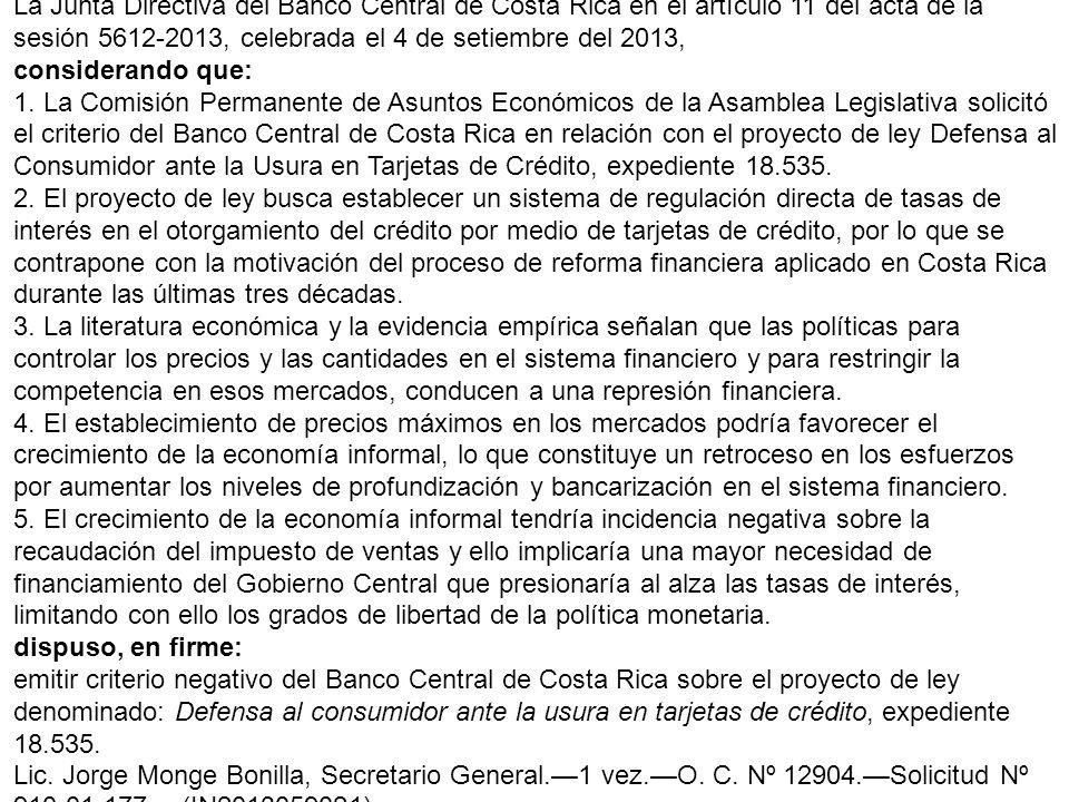 La Junta Directiva del Banco Central de Costa Rica en el artículo 11 del acta de la sesión 5612-2013, celebrada el 4 de setiembre del 2013,