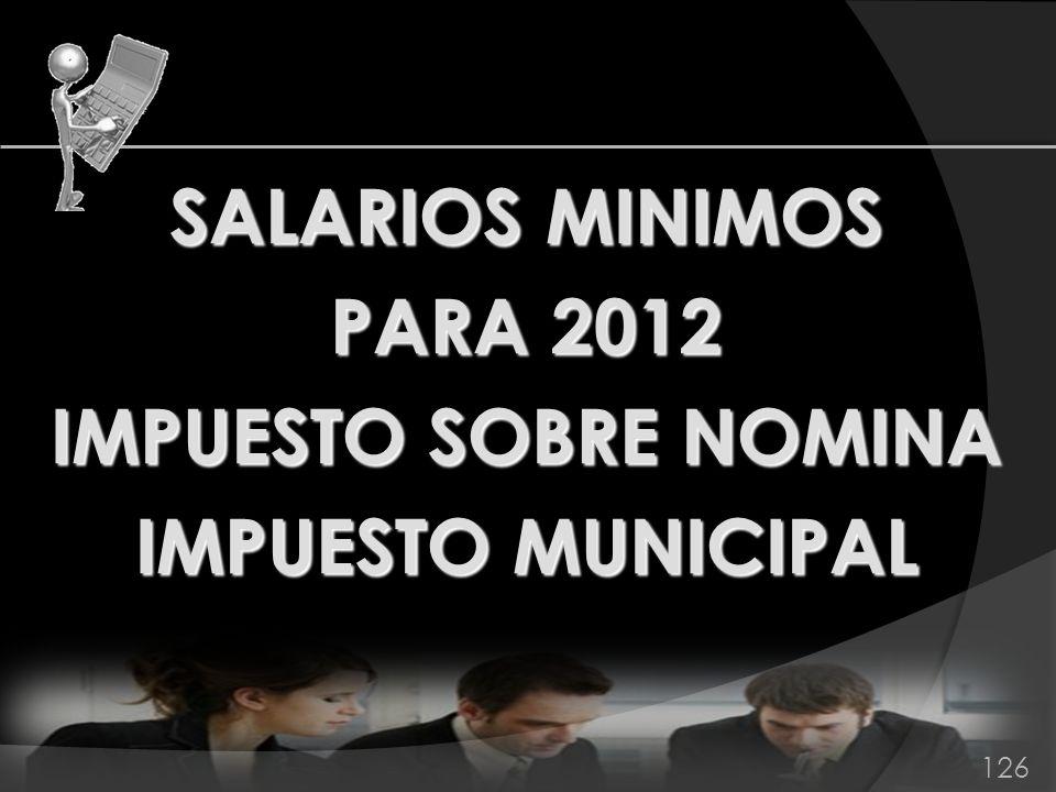 SALARIOS MINIMOS PARA 2012 IMPUESTO SOBRE NOMINA IMPUESTO MUNICIPAL