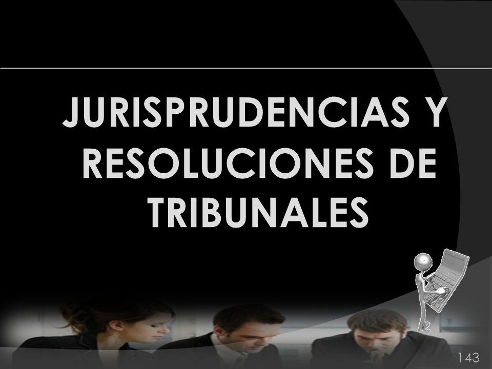JURISPRUDENCIAS Y RESOLUCIONES DE TRIBUNALES