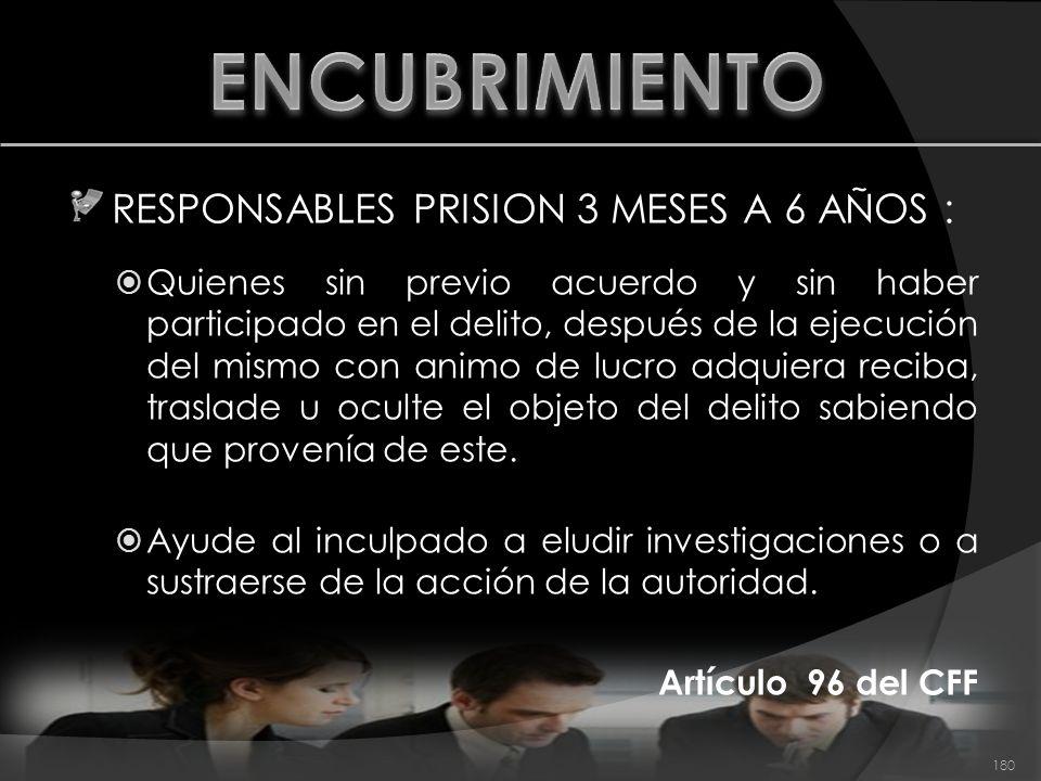 ENCUBRIMIENTO RESPONSABLES PRISION 3 MESES A 6 AÑOS :