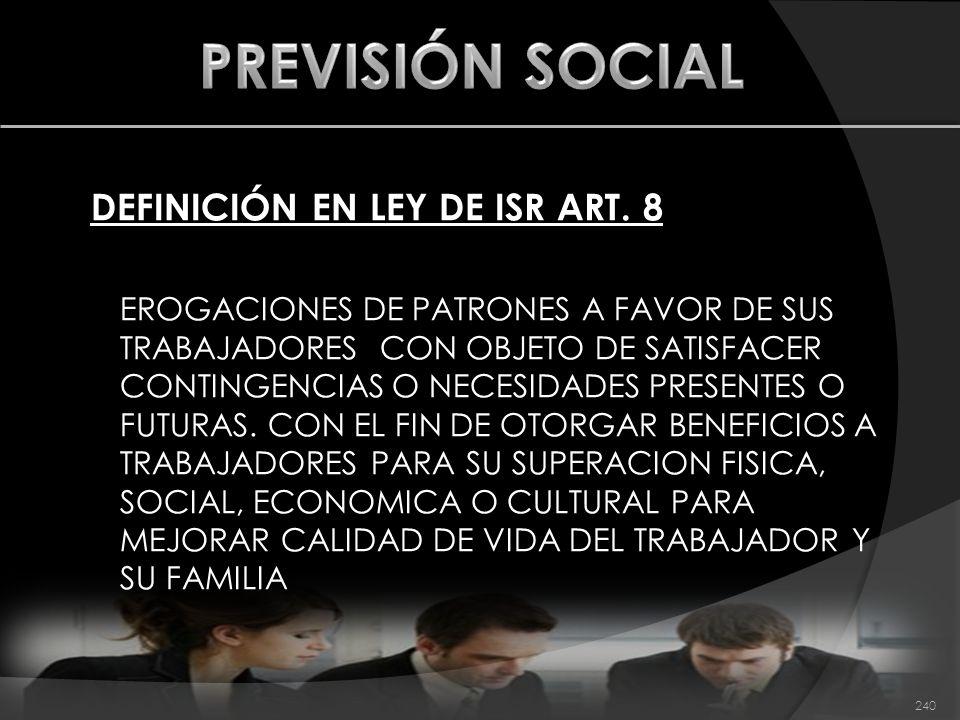 PREVISIÓN SOCIAL DEFINICIÓN EN LEY DE ISR ART. 8