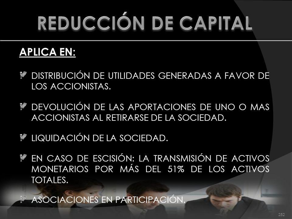 REDUCCIÓN DE CAPITAL APLICA EN: