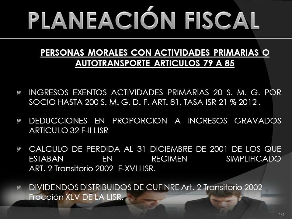 PLANEACIÓN FISCAL PERSONAS MORALES CON ACTIVIDADES PRIMARIAS O AUTOTRANSPORTE ARTICULOS 79 A 85.